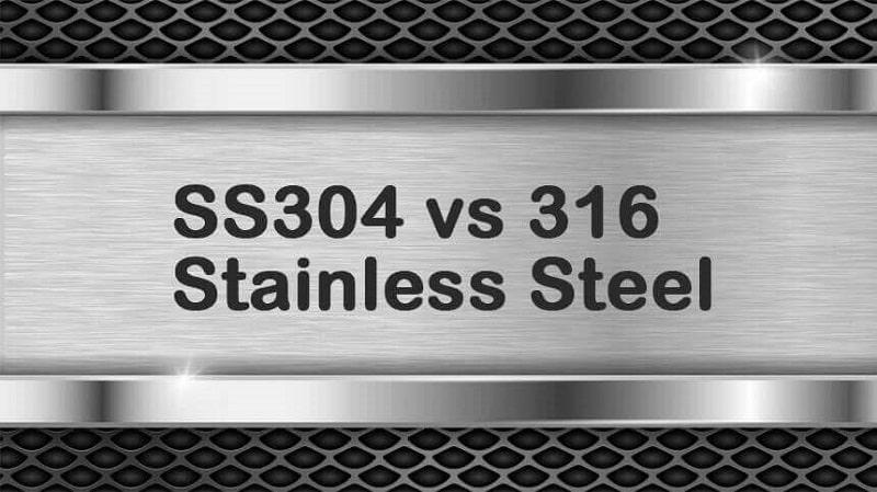 So sánh inox 304 và inox 316? Loại nào tốt hơn?